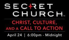 Secret Church - Apr 24 2015 6:00 PM
