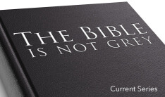 The Bible is Not Grey