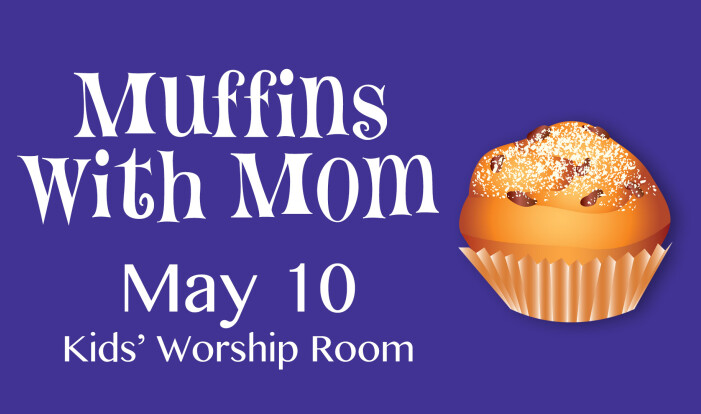 Muffins With Mom - May 10 2015 10:15 AM
