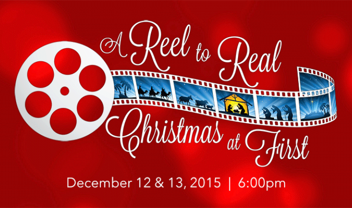 A Reel to Real Christmas at First - Daily 6:00 PM