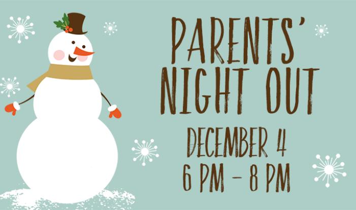 Parents' Night Out - Dec 4 2015 6:00 PM
