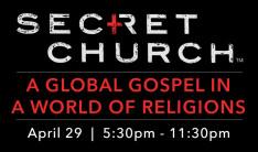 Secret Church - Apr 29 2016 5:30 PM