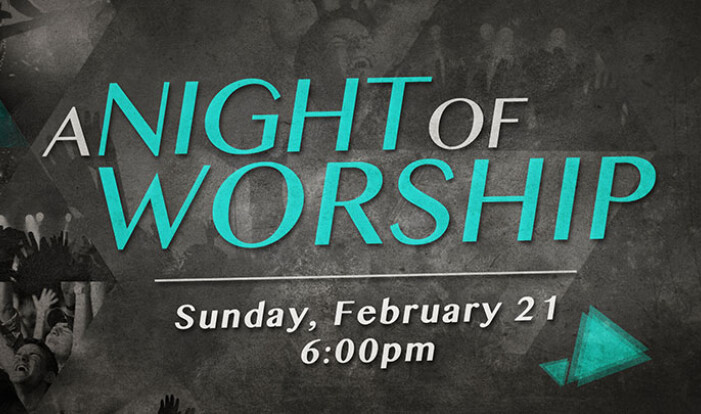 A Night of Worship - Feb 21 2016 6:00 PM