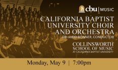 California Baptist Choir & Orchestra Concert - May 9 2016 7:00 PM