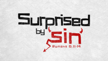 Surprised by Sin