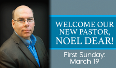 Welcome Our New Pastor, Noel Dear!
