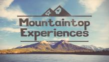 Mountaintop Experiences