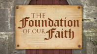The Foundation of our Faith