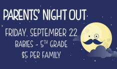 Parents' Night Out - Sep 22 2017 6:00 PM