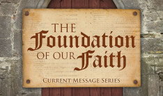 The Foundation of Our Faith Series