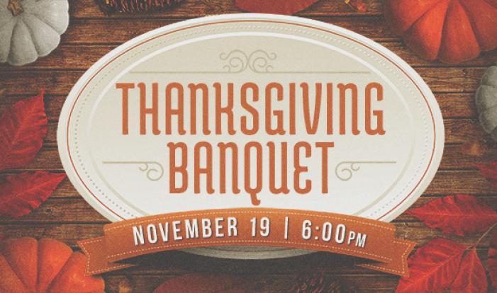 Thanksgiving Banquet - Nov 19 2017 6:00 PM