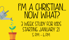 I'm a Christian... Now What? - Sundays 5:00 PM