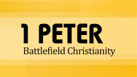 1 Peter: Battlefield Christianity
