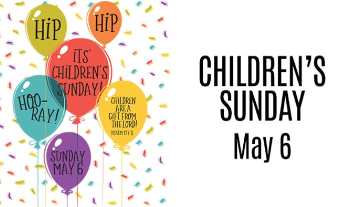 Children's Sunday - May 6 2018 9:00 AM