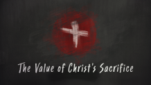The Value of Christ's Sacrifice