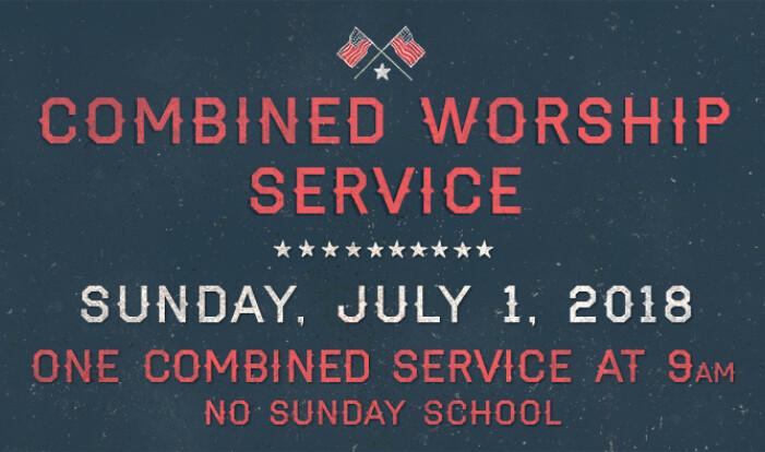 9am Combined Worship Service - Jul 1 2018 9:00 AM