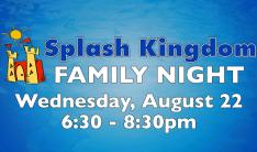 Splash Kingdom Family Night - Aug 22 2018 6:30 PM