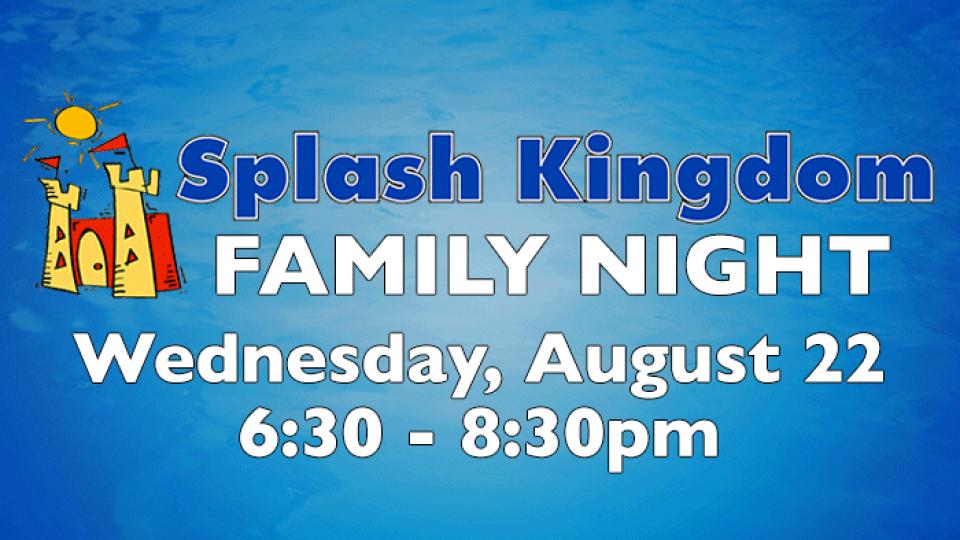 Splash Kingdom Family Night