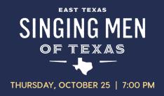 Singing Men of East Texas - Oct 25 2018 7:00 PM