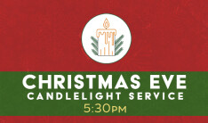 Christmas Eve Service - Dec 24 2018 5:30 PM
