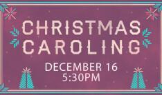 Caroling - Dec 16 2018 5:30 PM