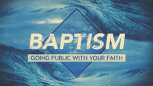 Baptism: Going Public with Your Faith