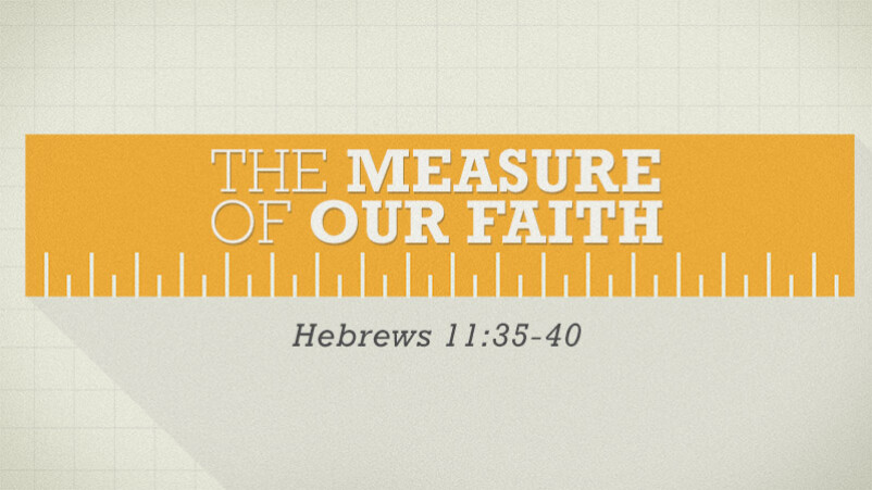 The Measure of Our Faith